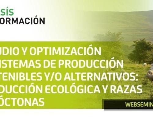 """SEMINARIO WEB: """"ESTUDIO Y OPTIMIZACIÓN DE SISTEMAS DE PRODUCCIÓN SOSTENIBLES Y/O ALTERNATIVOS: PRODUCCIÓN ECOLÓGICA Y RAZAS AUTÓCTONAS"""""""